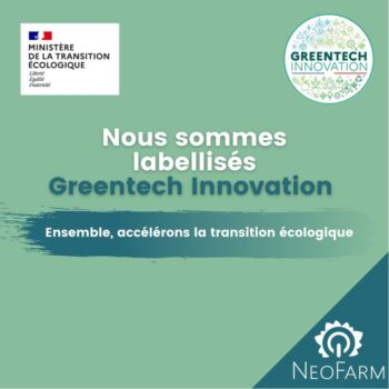 NeoFarm obtient le label Greentech Innovation par le Ministère de la Transition écologique